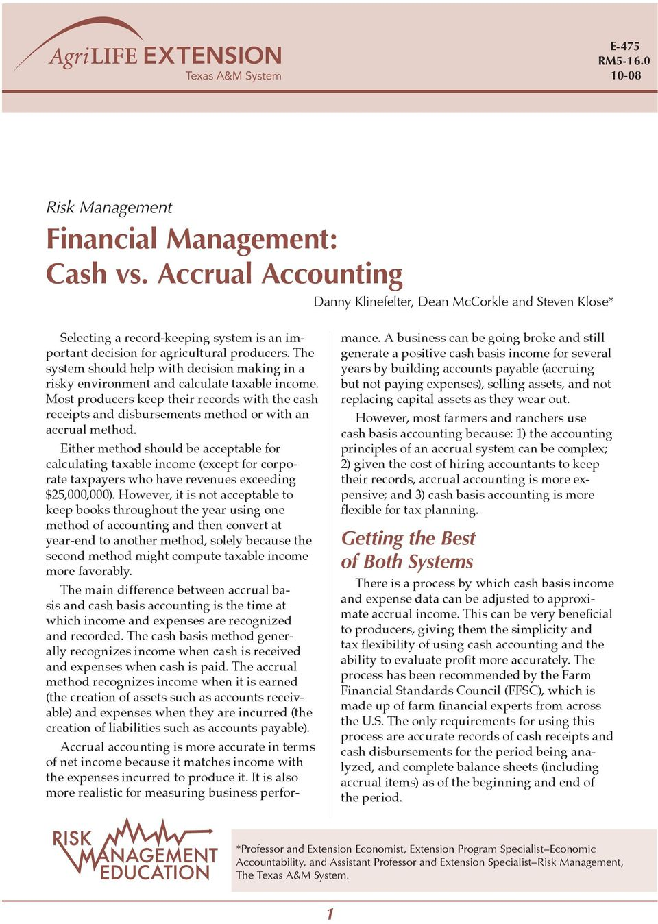The system should help with decision making in a risky environment and calculate taxable. Most producers keep their records with the cash receipts and disbursements method or with an accrual method.