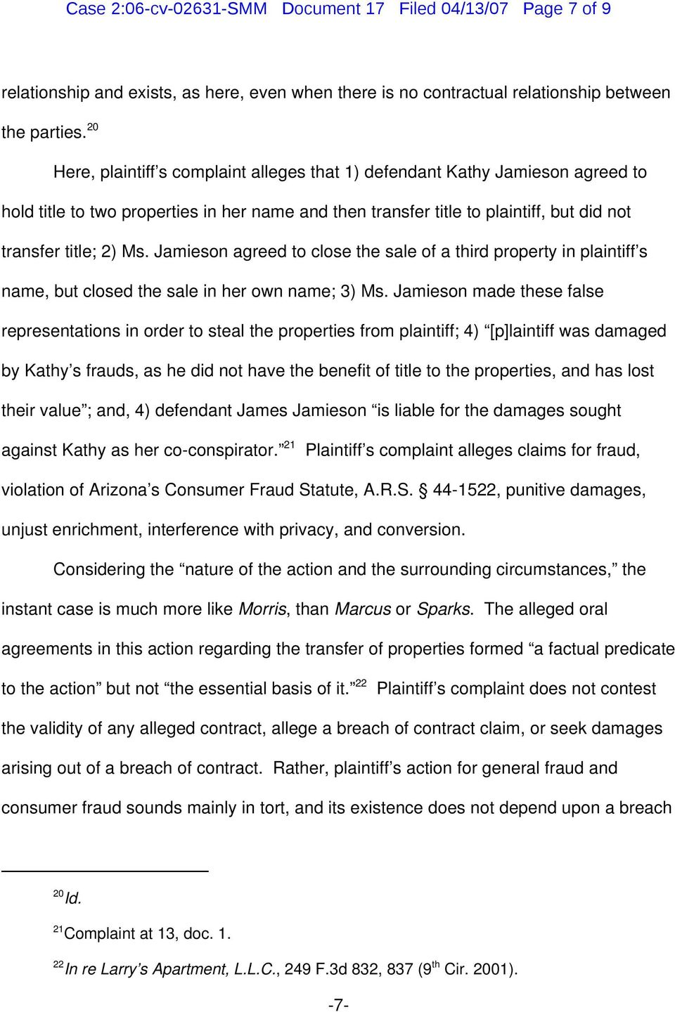 Jamieson agreed to close the sale of a third property in plaintiff s name, but closed the sale in her own name; 3 Ms.