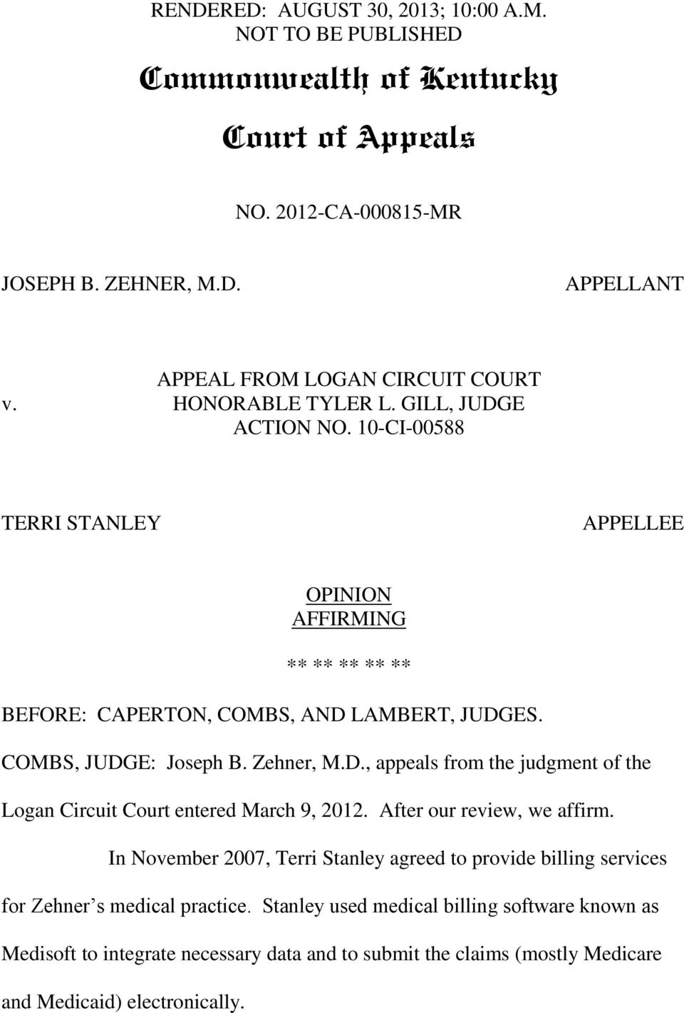 Zehner, M.D., appeals from the judgment of the Logan Circuit Court entered March 9, 2012. After our review, we affirm.