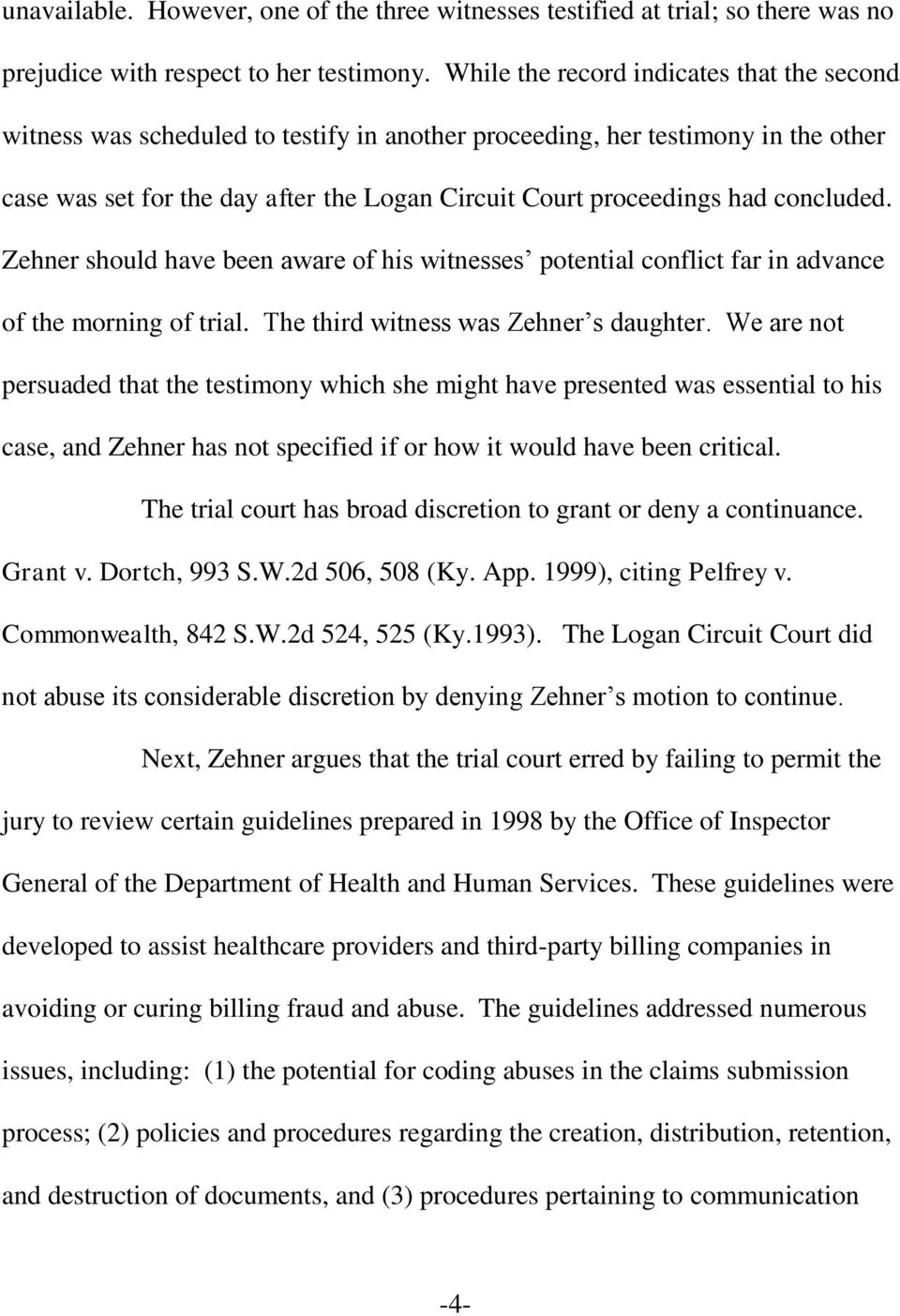 concluded. Zehner should have been aware of his witnesses potential conflict far in advance of the morning of trial. The third witness was Zehner s daughter.