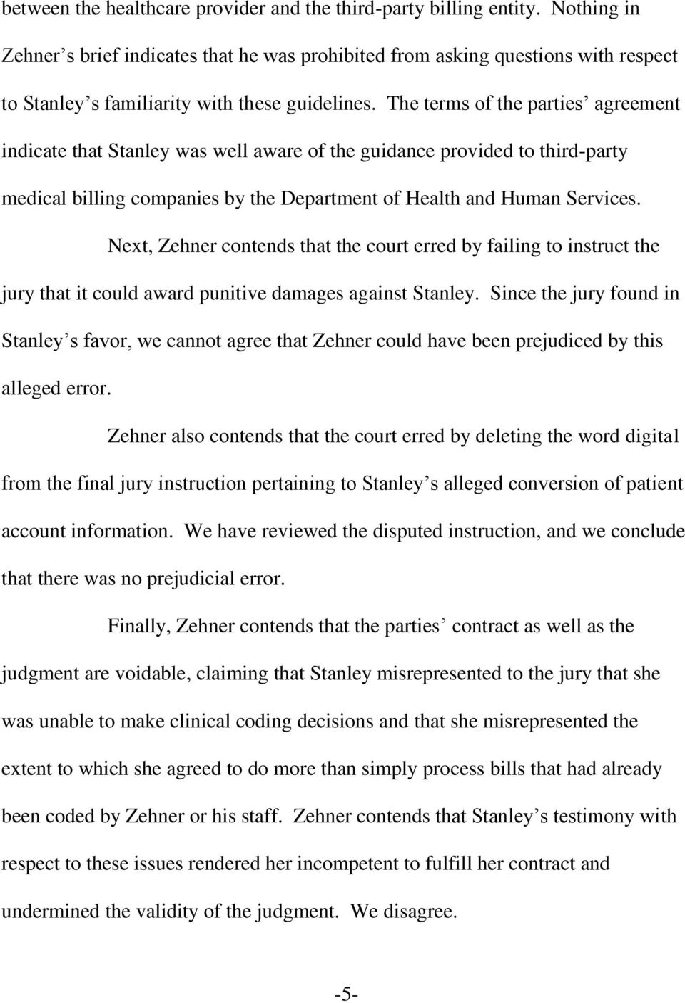 The terms of the parties agreement indicate that Stanley was well aware of the guidance provided to third-party medical billing companies by the Department of Health and Human Services.