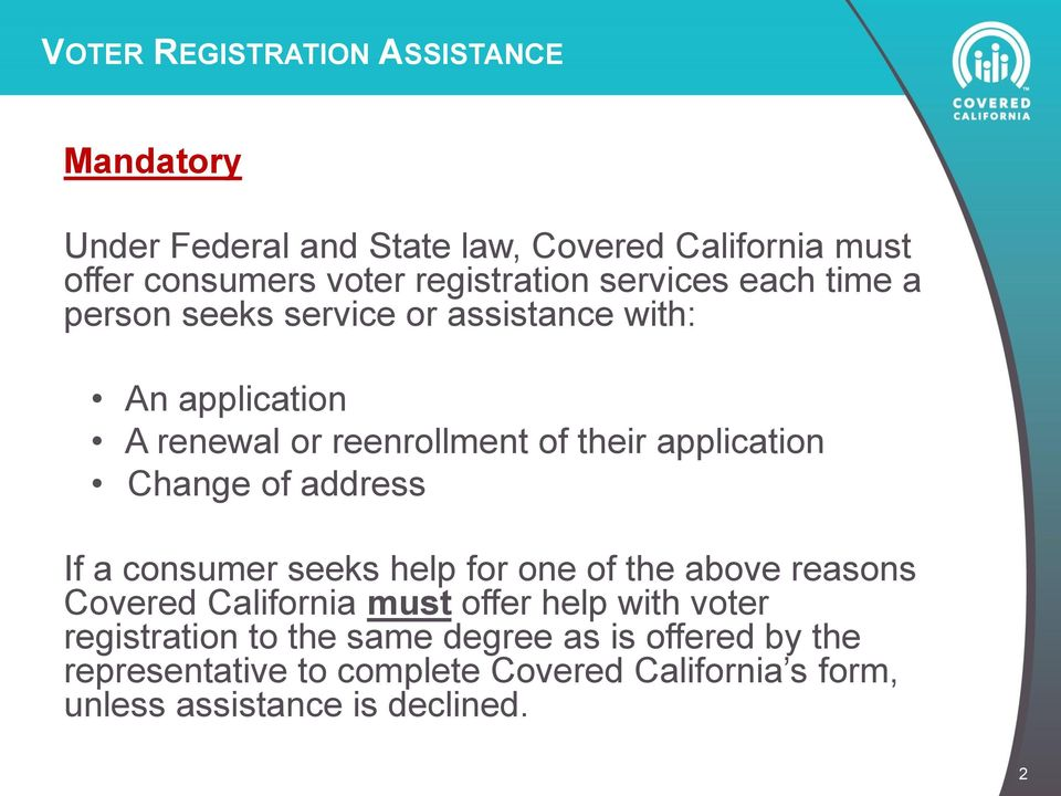 Change of address If a consumer seeks help for one of the above reasons Covered California must offer help with voter