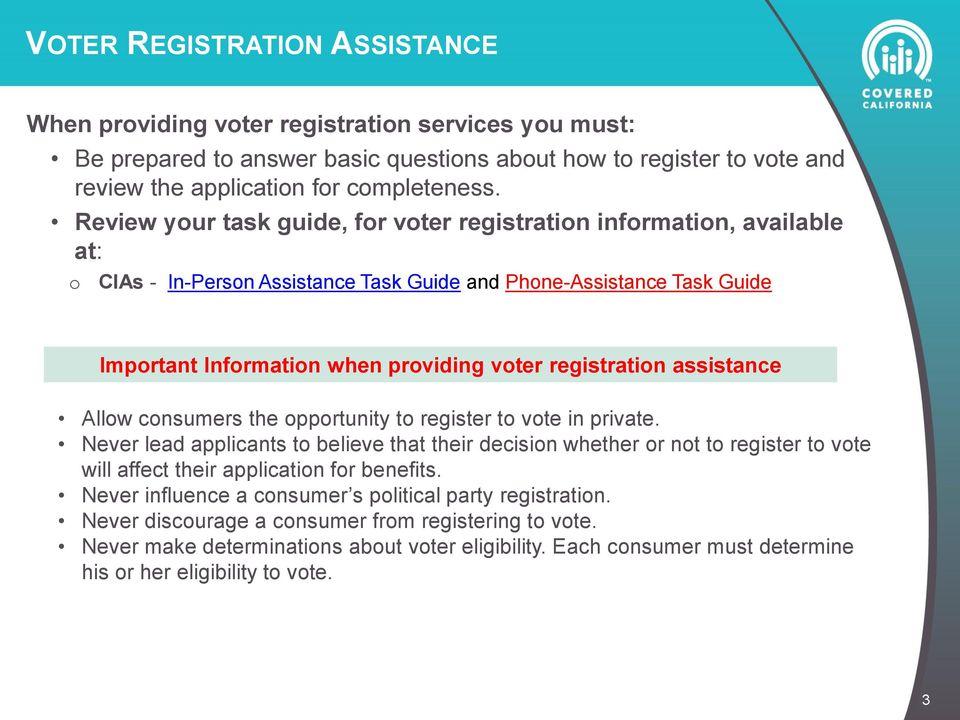 registration assistance Allow consumers the opportunity to register to vote in private.