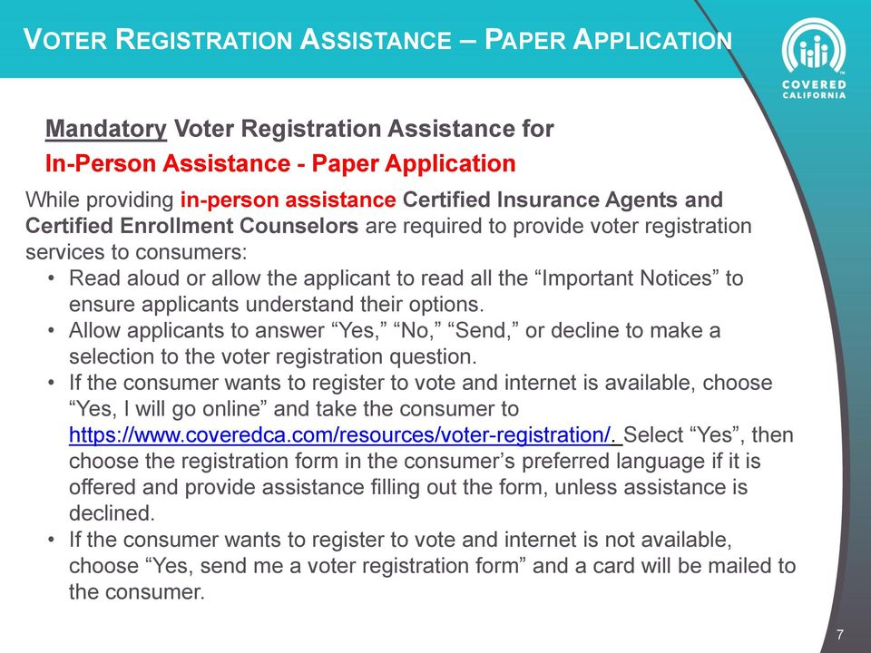 understand their options. Allow applicants to answer Yes, No, Send, or decline to make a selection to the voter registration question.