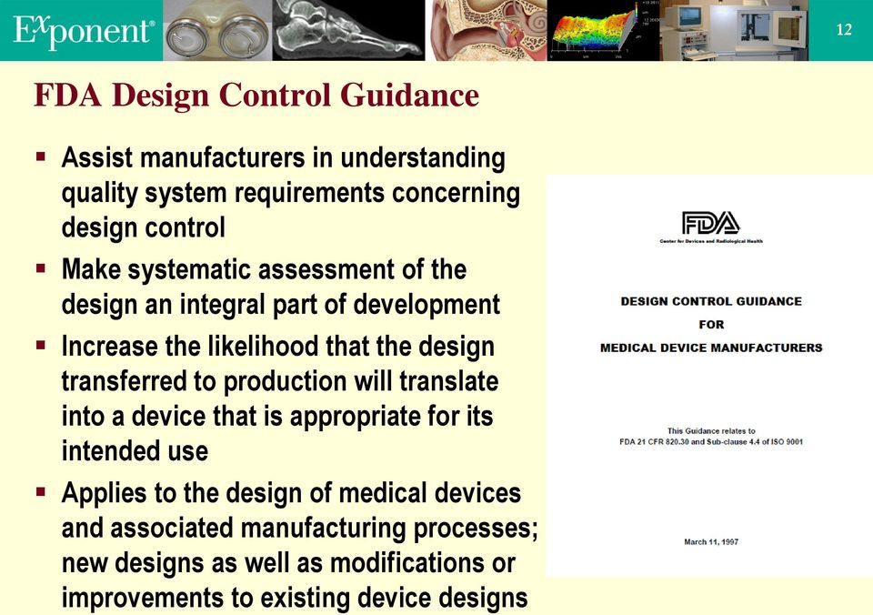 transferred to production will translate into a device that is appropriate for its intended use Applies to the design of