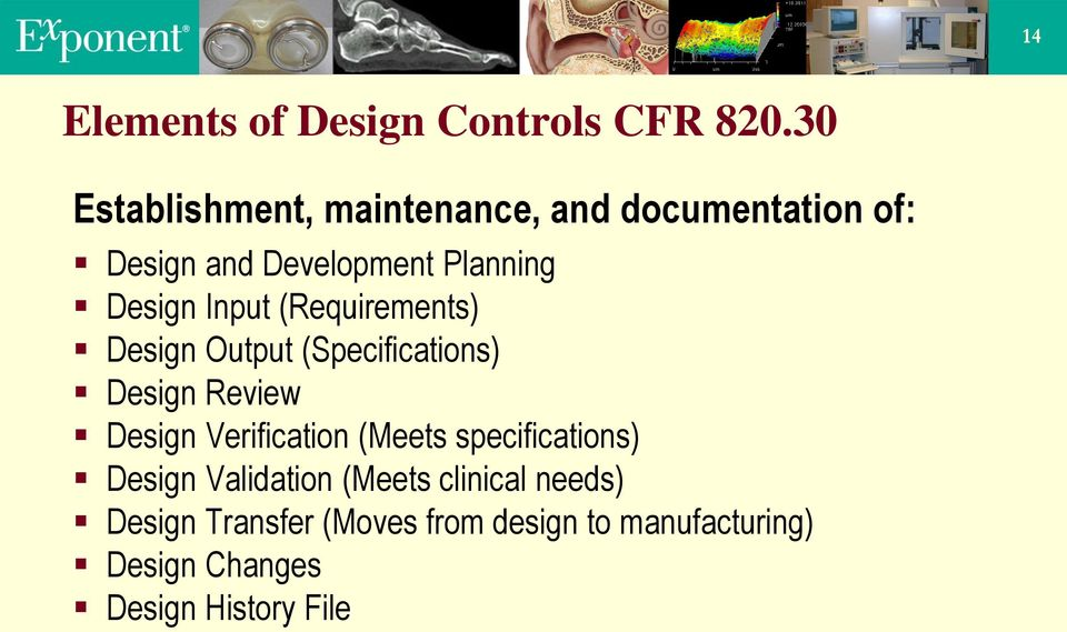 Input (Requirements) Design Output (Specifications) Design Review Design Verification