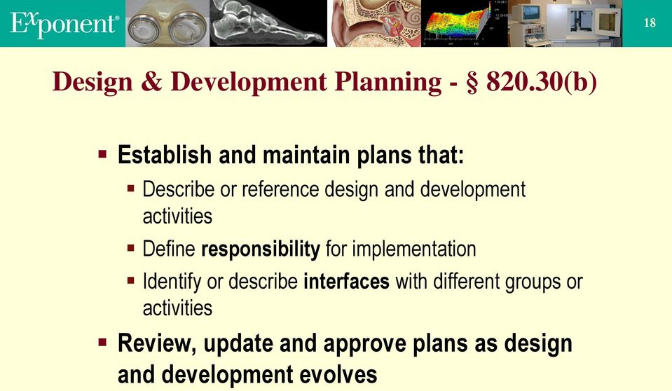 development activities Define responsibility for implementation Identify or