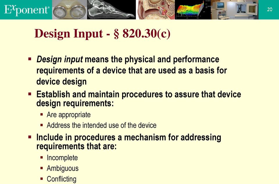 as a basis for device design Establish and maintain procedures to assure that device design