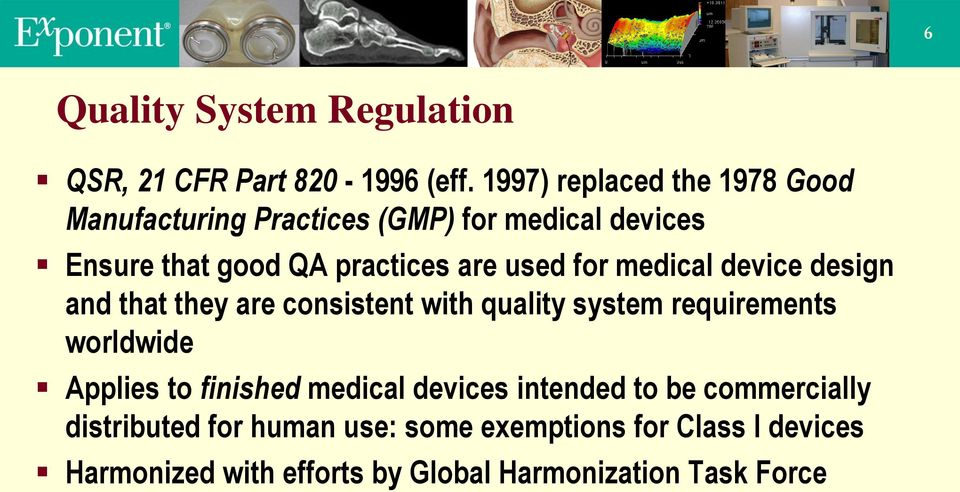 used for medical device design and that they are consistent with quality system requirements worldwide Applies to