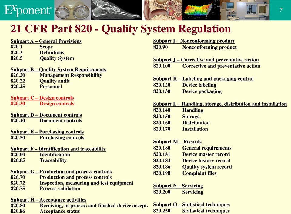 50 Purchasing controls Subpart F Identification and traceability 820.60 Identification 820.65 Traceability Subpart G Production and process controls 820.70 Production and process controls 820.