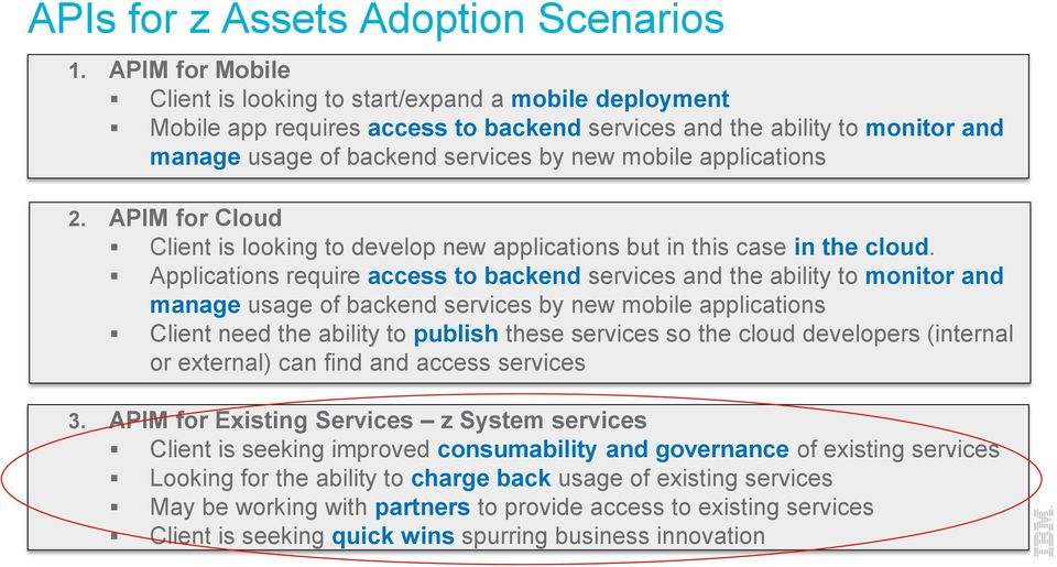 applications 2. APIM for Cloud Client is looking to develop new applications but in this case in the cloud.