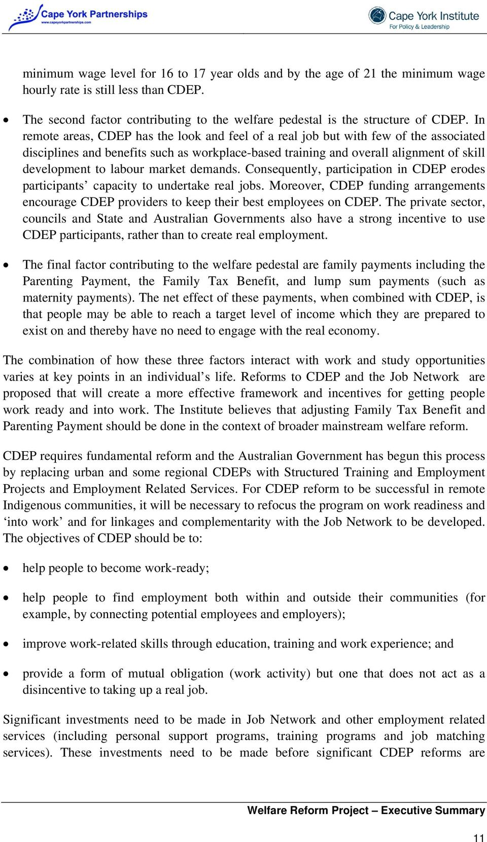 market demands. Consequently, participation in CDEP erodes participants capacity to undertake real jobs.