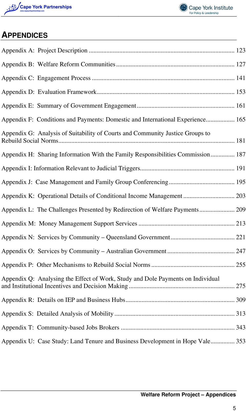 .. 165 Appendix G: Analysis of Suitability of Courts and Community Justice Groups to Rebuild Social Norms... 181 Appendix H: Sharing Information With the Family Responsibilities Commission.