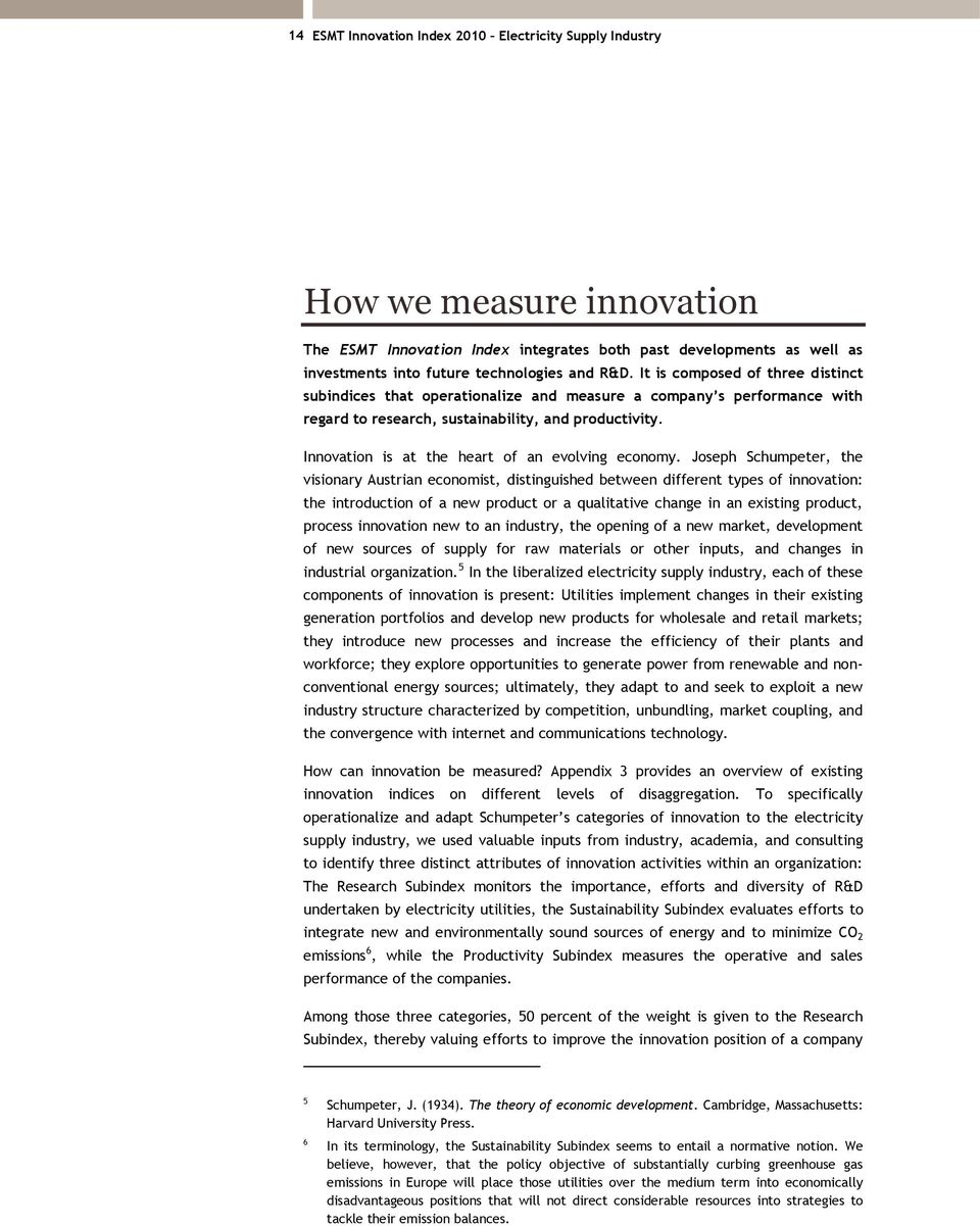 Innovation is at the heart of an evolving economy.