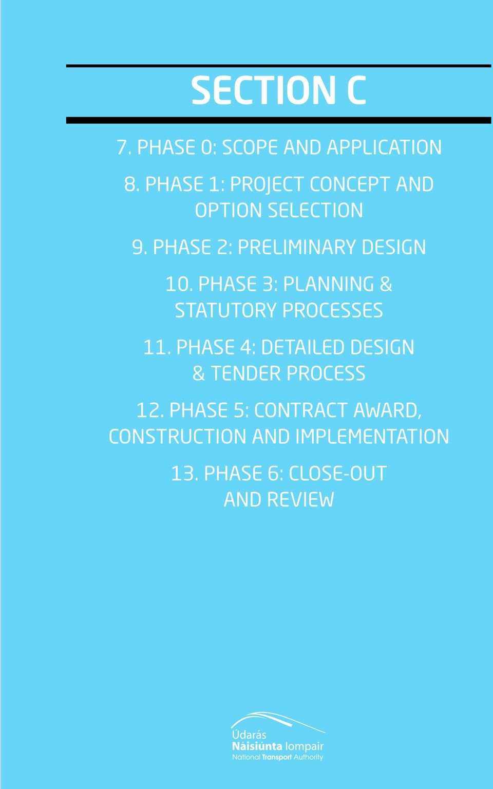 Phase 2: preliminary design 10. Phase 3: planning & statutory processes 11.