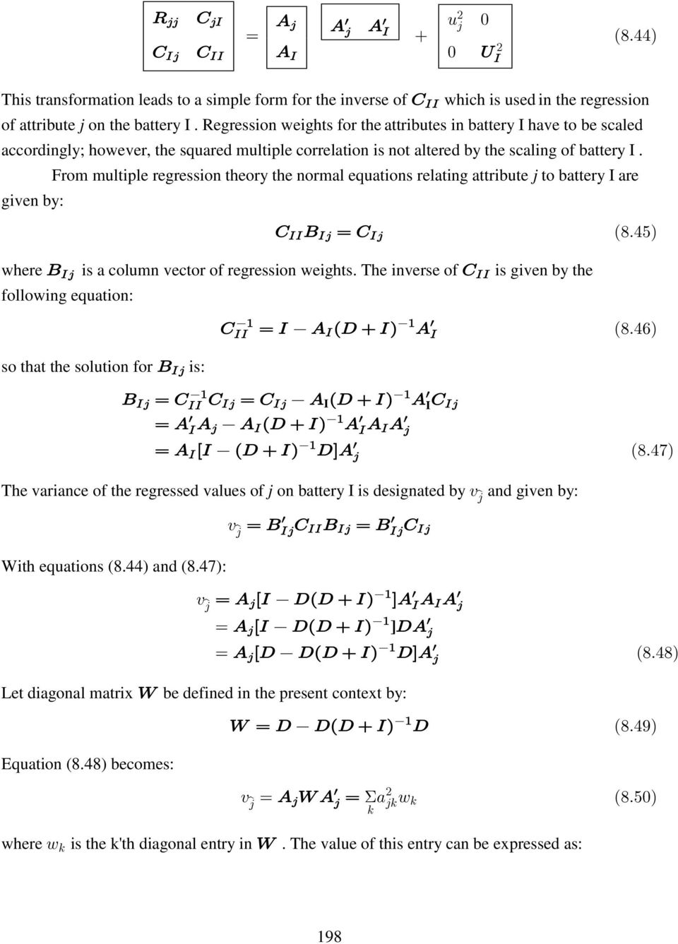where is a column vector of regression weights The inverse of is given by the following equation: so that the solution for is: I I The variance of the regressed values of j on battery I is designated