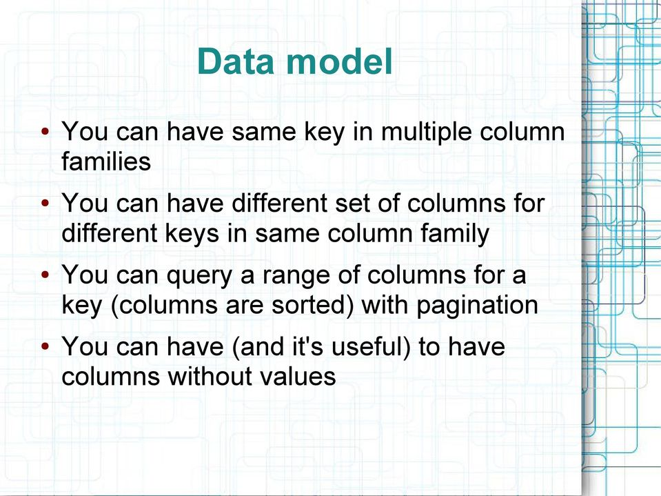 You can query a range of columns for a key (columns are sorted) with