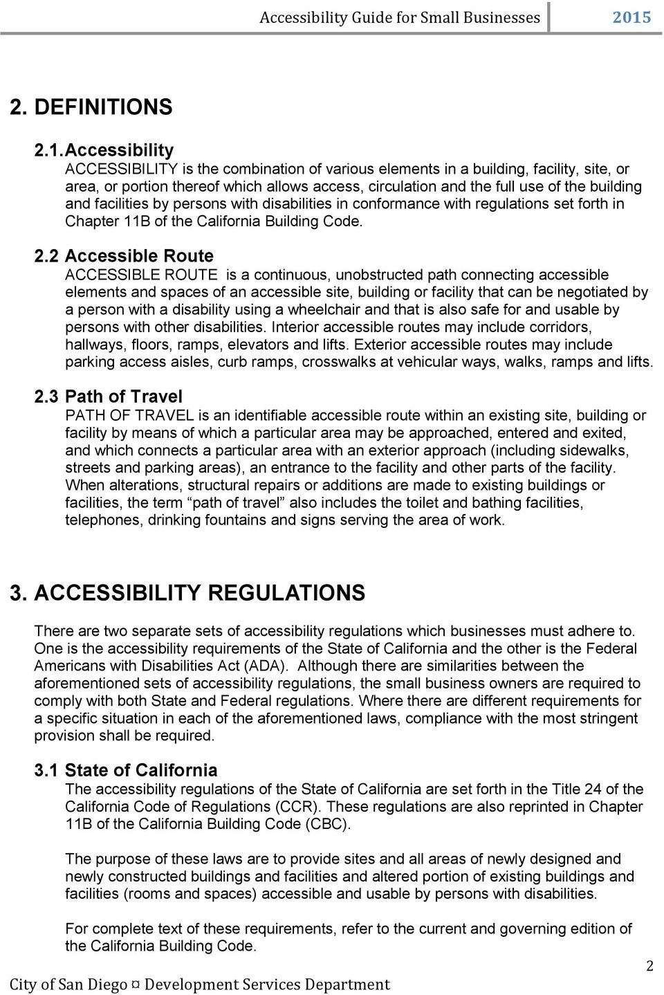 facilities by persons with disabilities in conformance with regulations set forth in Chapter 11B of the California Building Code. 2.
