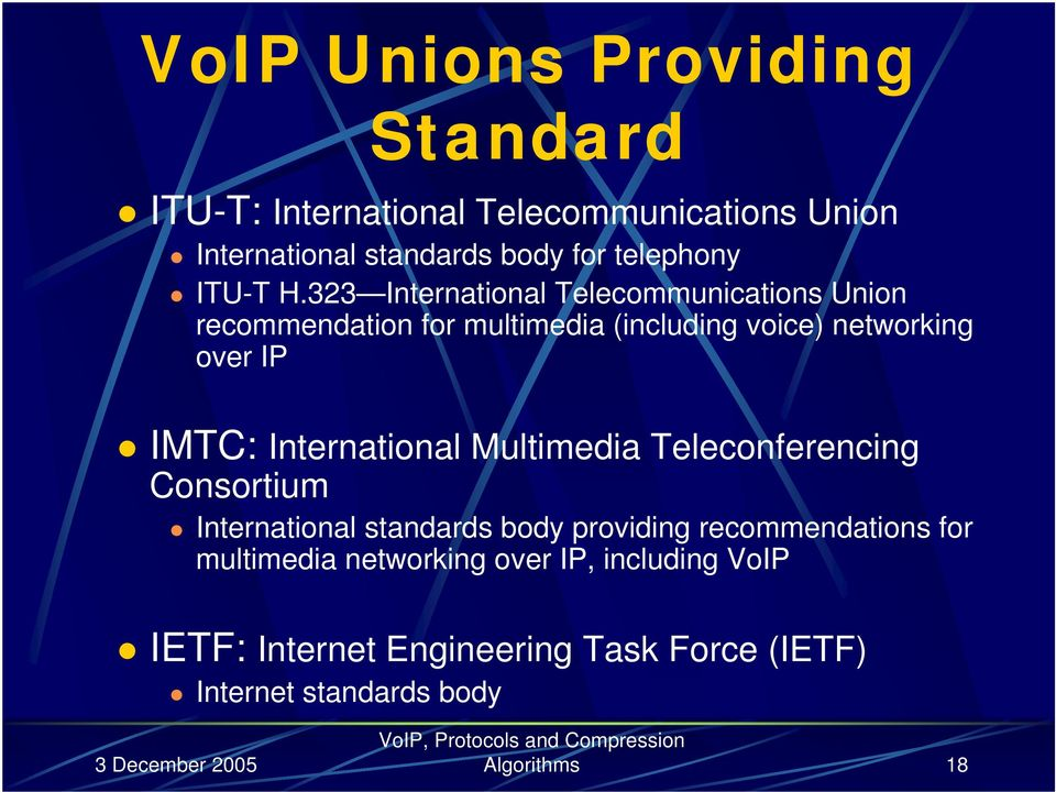 323 International Telecommunications Union recommendation for multimedia (including voice) networking over IP IMTC: