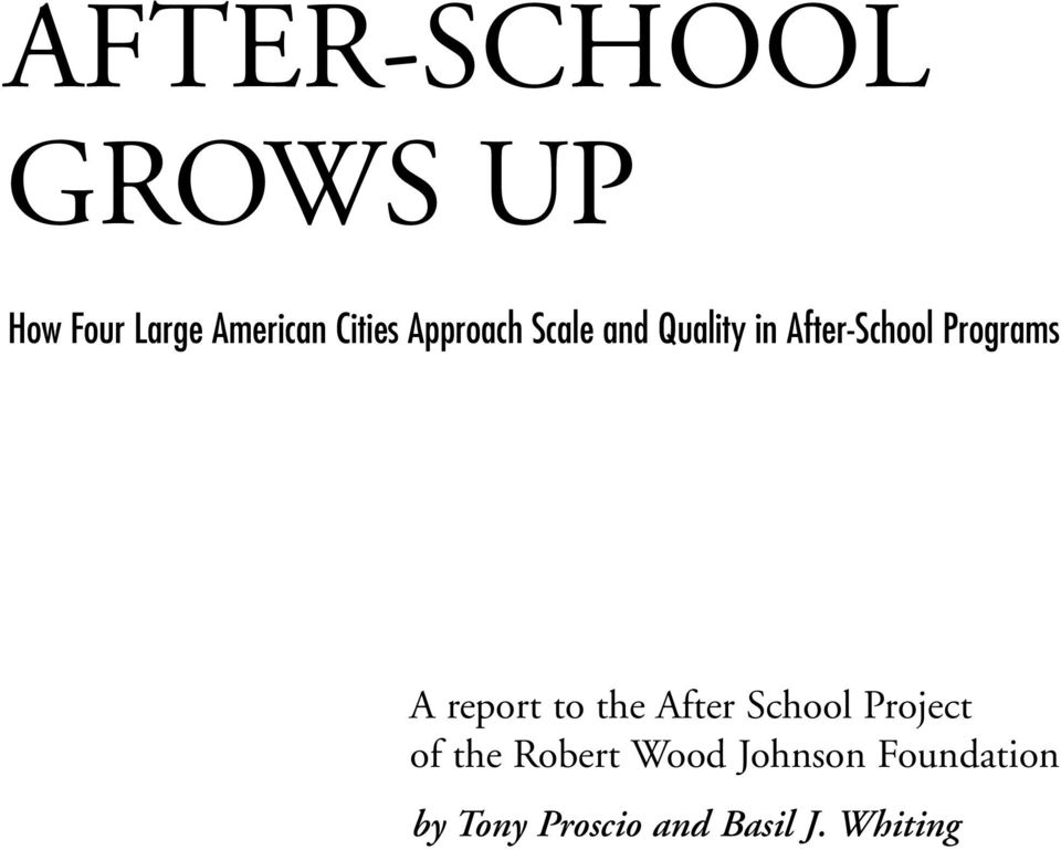 report to the After School Project of the Robert Wood