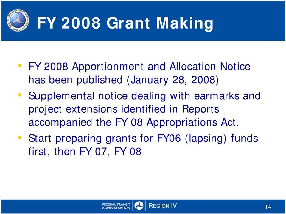 project extensions identified in Reports accompanied the FY 08