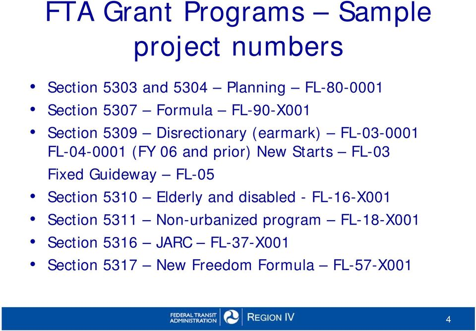 Starts FL-03 Fixed Guideway FL-05 Section 5310 Elderly and disabled - FL-16-X001 Section 5311