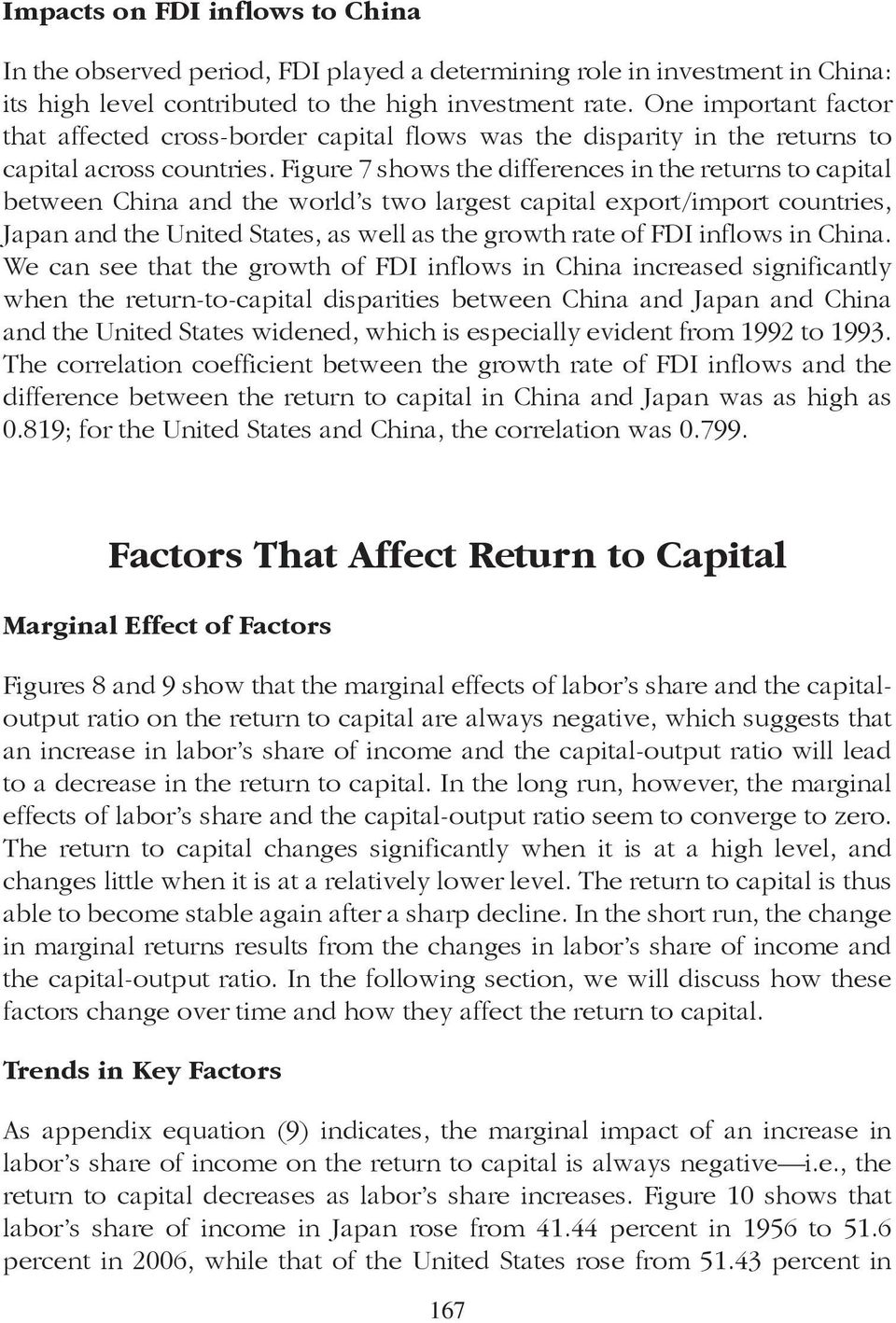 Figure 7 shows he differences in he reurns o capial beween China and he world s wo larges capial expor/impor counries, Japan and he Unied Saes, as well as he growh rae of FDI inflows in China.
