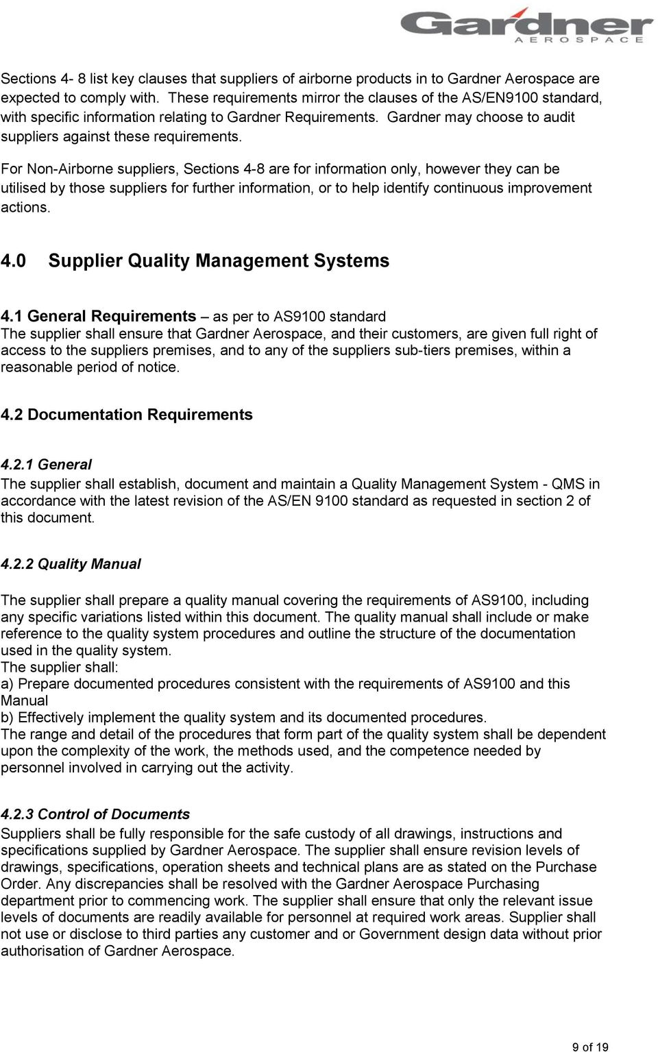 For Non-Airborne suppliers, Sections 4-8 are for information only, however they can be utilised by those suppliers for further information, or to help identify continuous improvement actions. 4.0 Supplier Quality Management Systems 4.