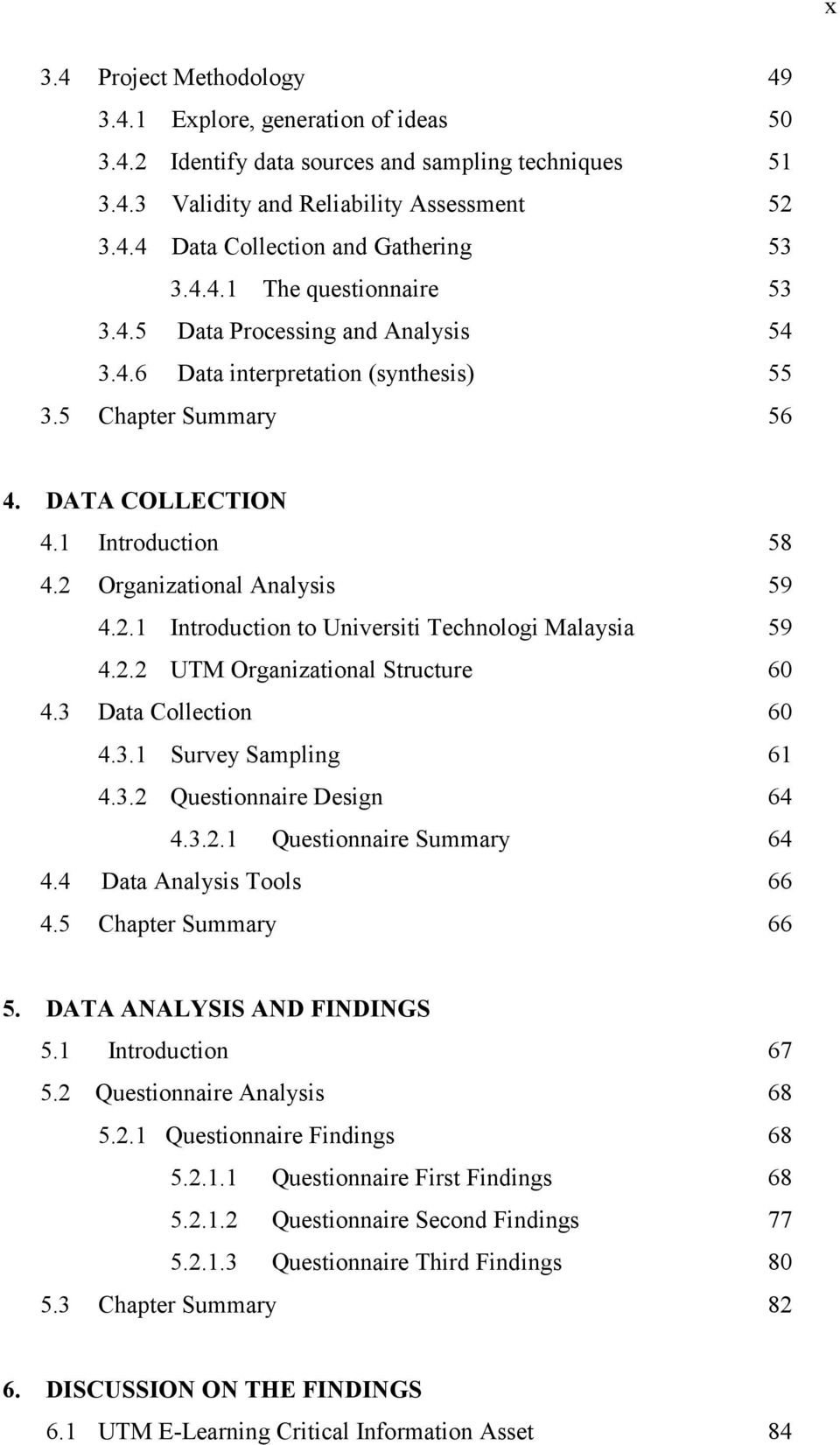 2 Organizational Analysis 59 4.2.1 Introduction to Universiti Technologi Malaysia 59 4.2.2 UTM Organizational Structure 60 4.3 Data Collection 60 4.3.1 Survey Sampling 61 4.3.2 Questionnaire Design 64 4.