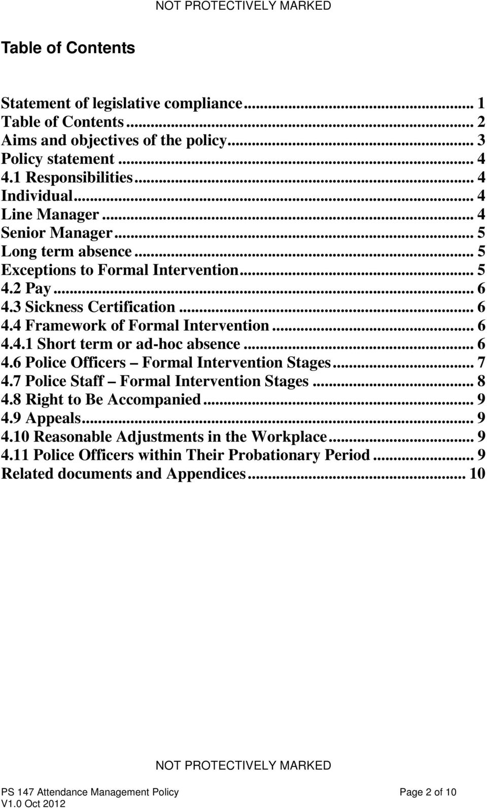 .. 6 4.4.1 Short term or ad-hoc absence... 6 4.6 Police Officers Formal Intervention Stages... 7 4.7 Police Staff Formal Intervention Stages... 8 4.8 Right to Be Accompanied... 9 4.