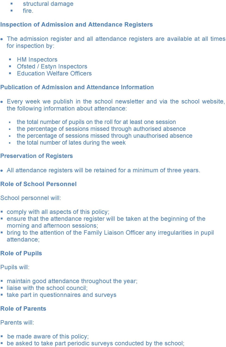 Welfare Officers Publication of Admission and Attendance Information Every week we publish in the school newsletter and via the school website, the following information about attendance: the total