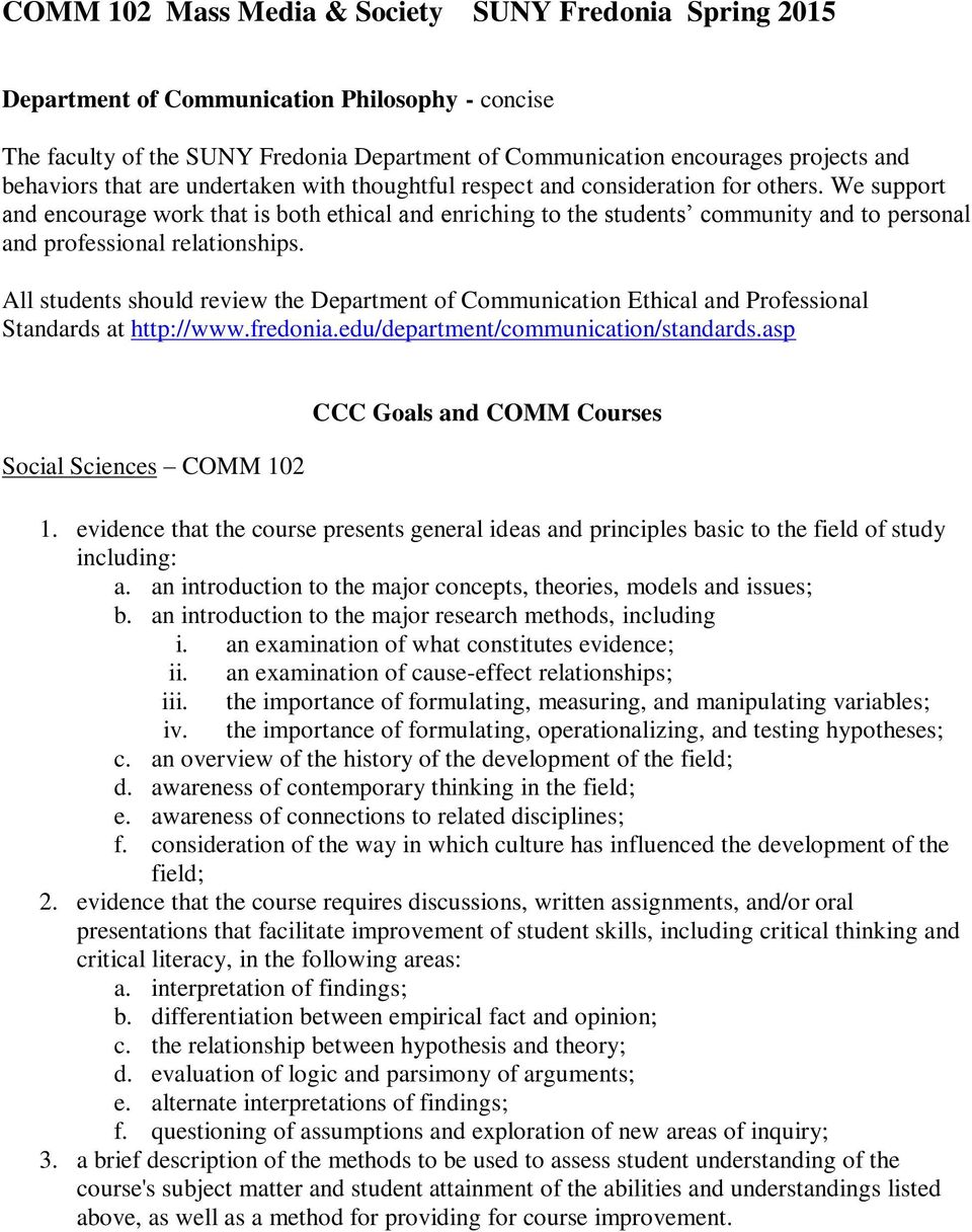 All students should review the Department of Communication Ethical and Professional Standards at http://www.fredonia.edu/department/communication/standards.