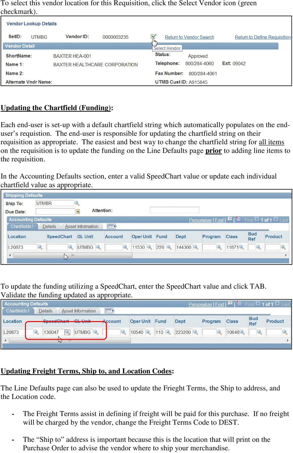 The end-user is responsible for updating the chartfield string on their requisition as appropriate.