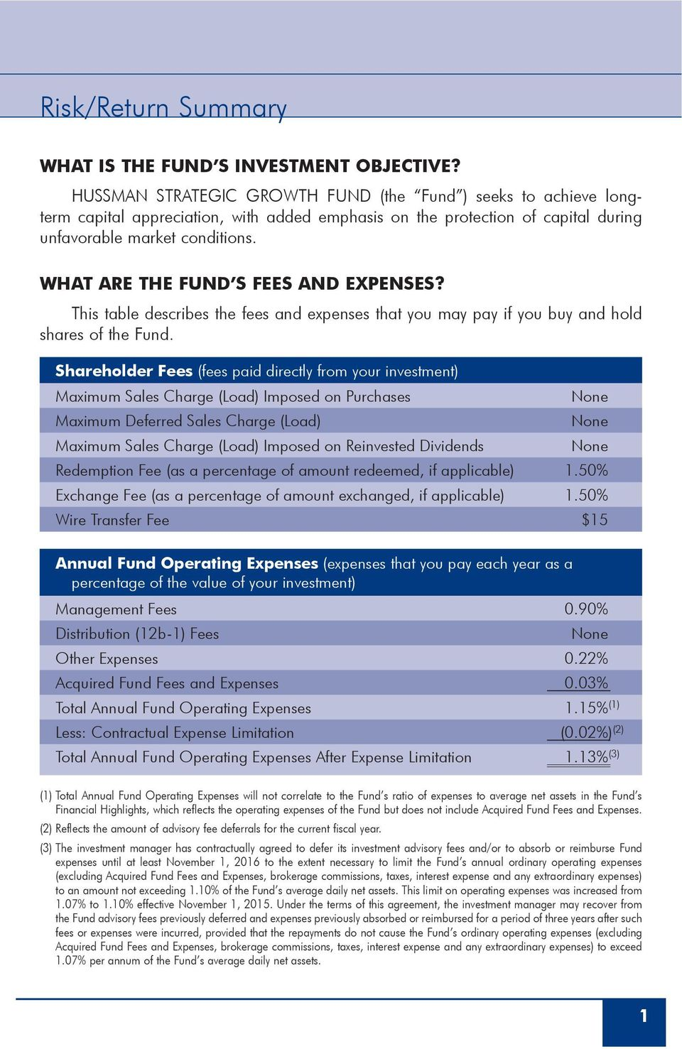 WHAT ARE THE FUND S FEES AND EXPENSES? This table describes the fees and expenses that you may pay if you buy and hold shares of the Fund.
