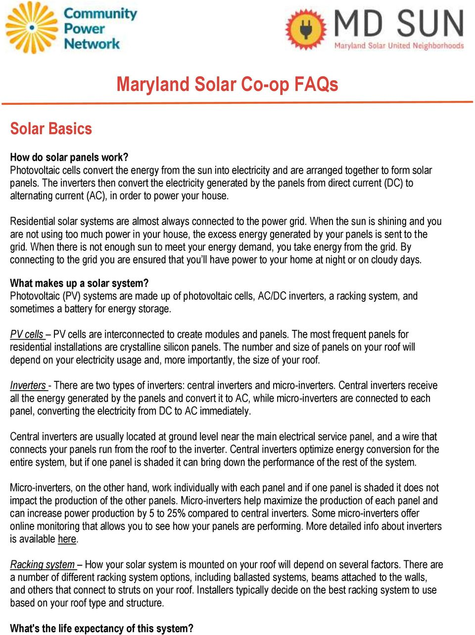 Residential solar systems are almost always connected to the power grid.