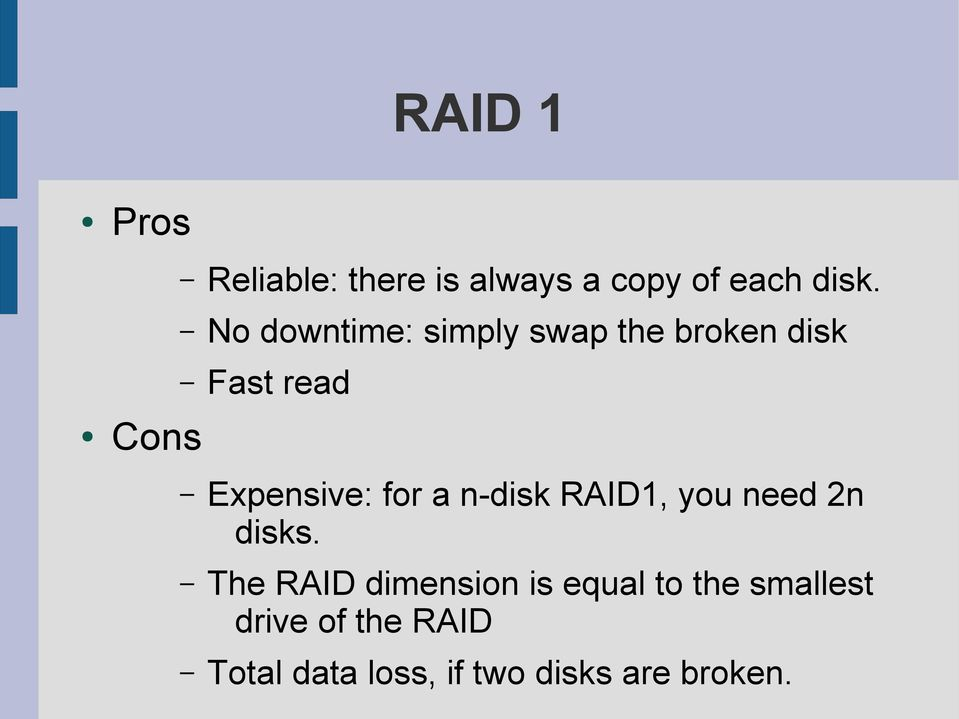 for a n-disk RAID1, you need 2n disks.