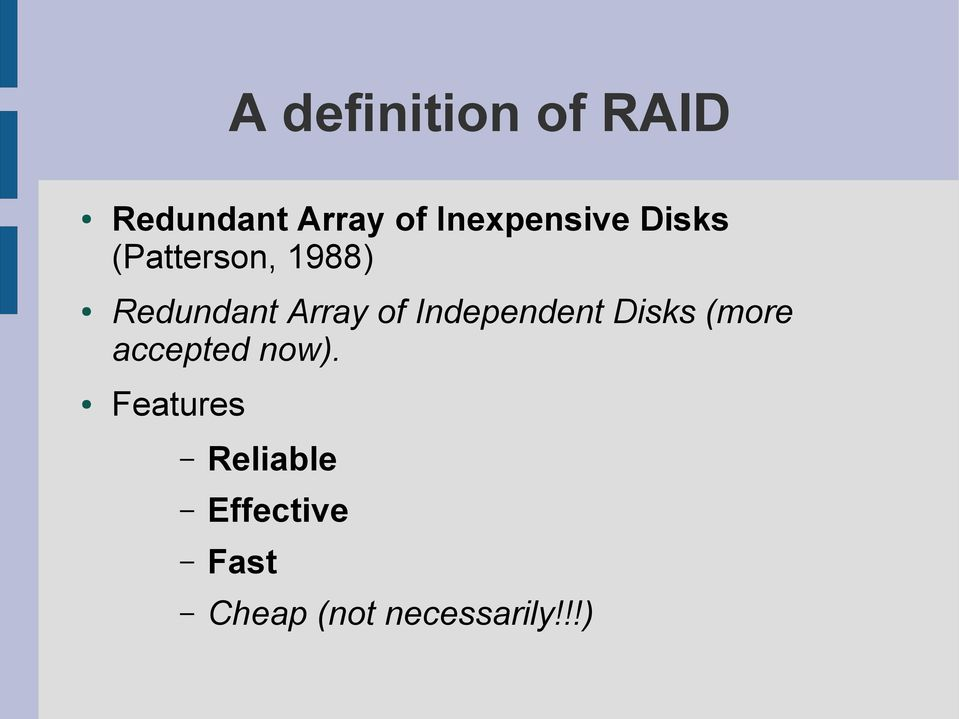 Array of Independent Disks (more accepted now).