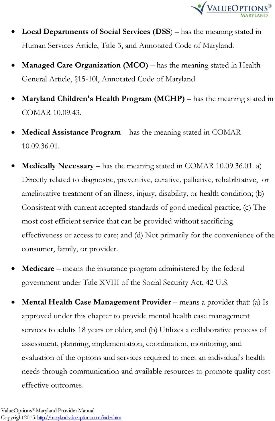 43. Medical Assistance Program has the meaning stated in COMAR 10.09.36.01.