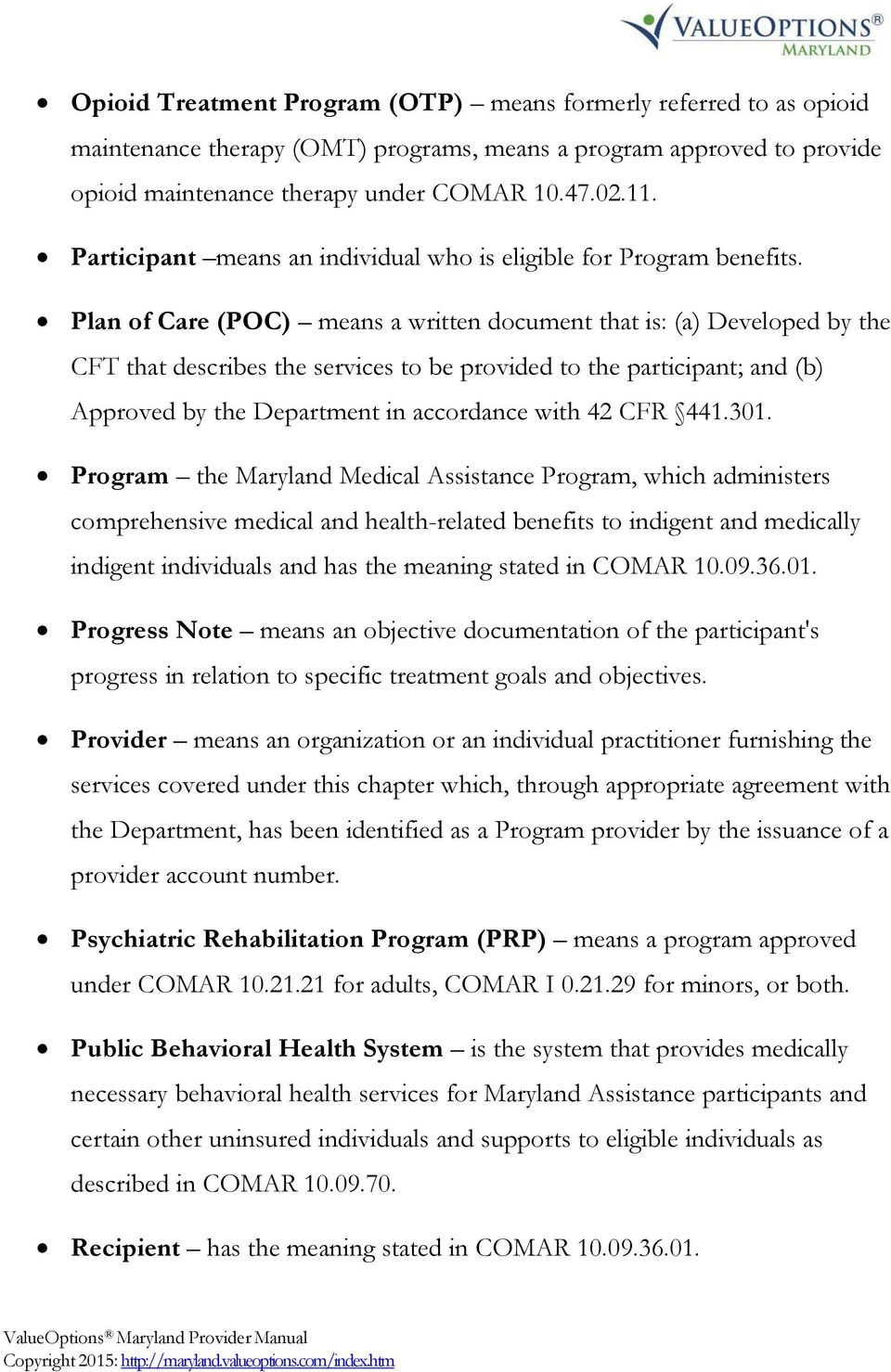 Plan of Care (POC) means a written document that is: (a) Developed by the CFT that describes the services to be provided to the participant; and (b) Approved by the Department in accordance with 42