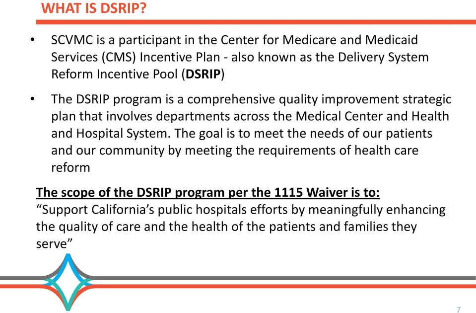 DSRIP program is a comprehensive quality improvement strategic plan that involves departments across the Medical Center and Health and Hospital System.