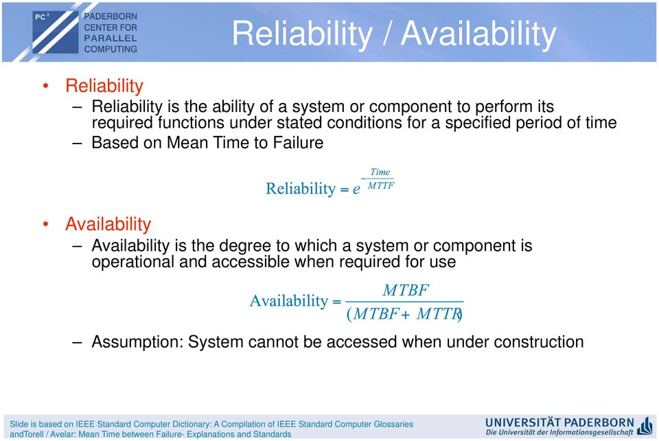 is operational and accessible when required for use Assumption: System cannot be accessed when under construction Slide is based on IEEE