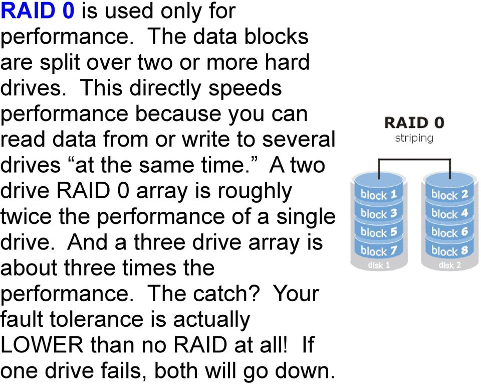 A two drive RAID 0 array is roughly twice the performance of a single drive.
