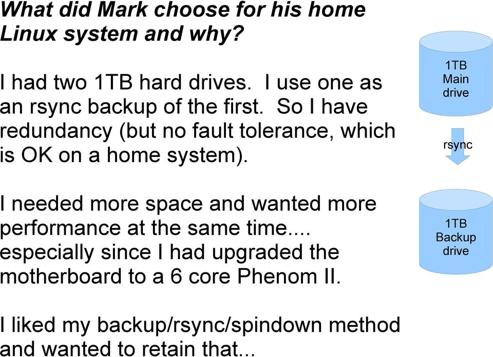 So I have redundancy (but no fault tolerance, which is OK on a home system).