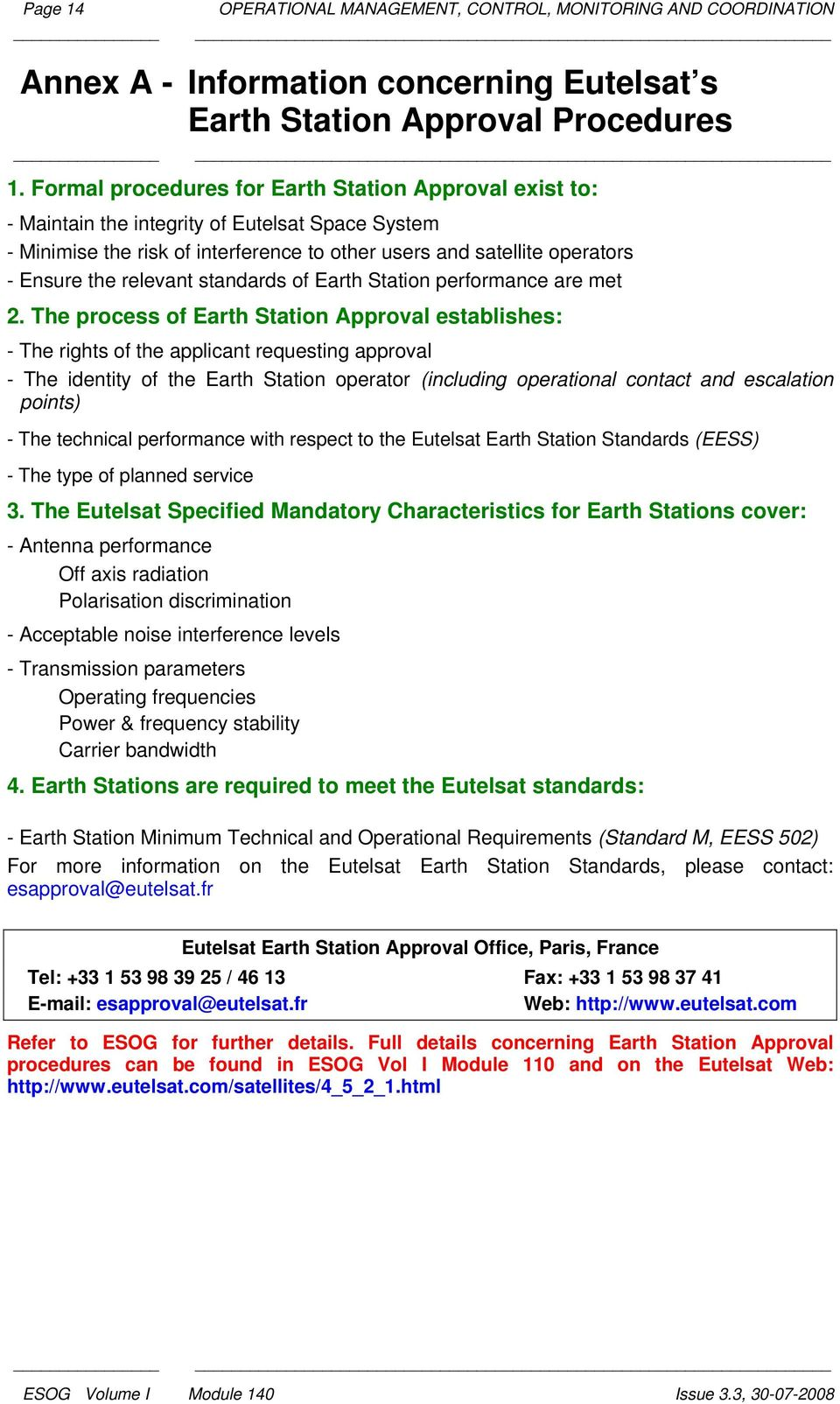 relevant standards of Earth Station performance are met 2.