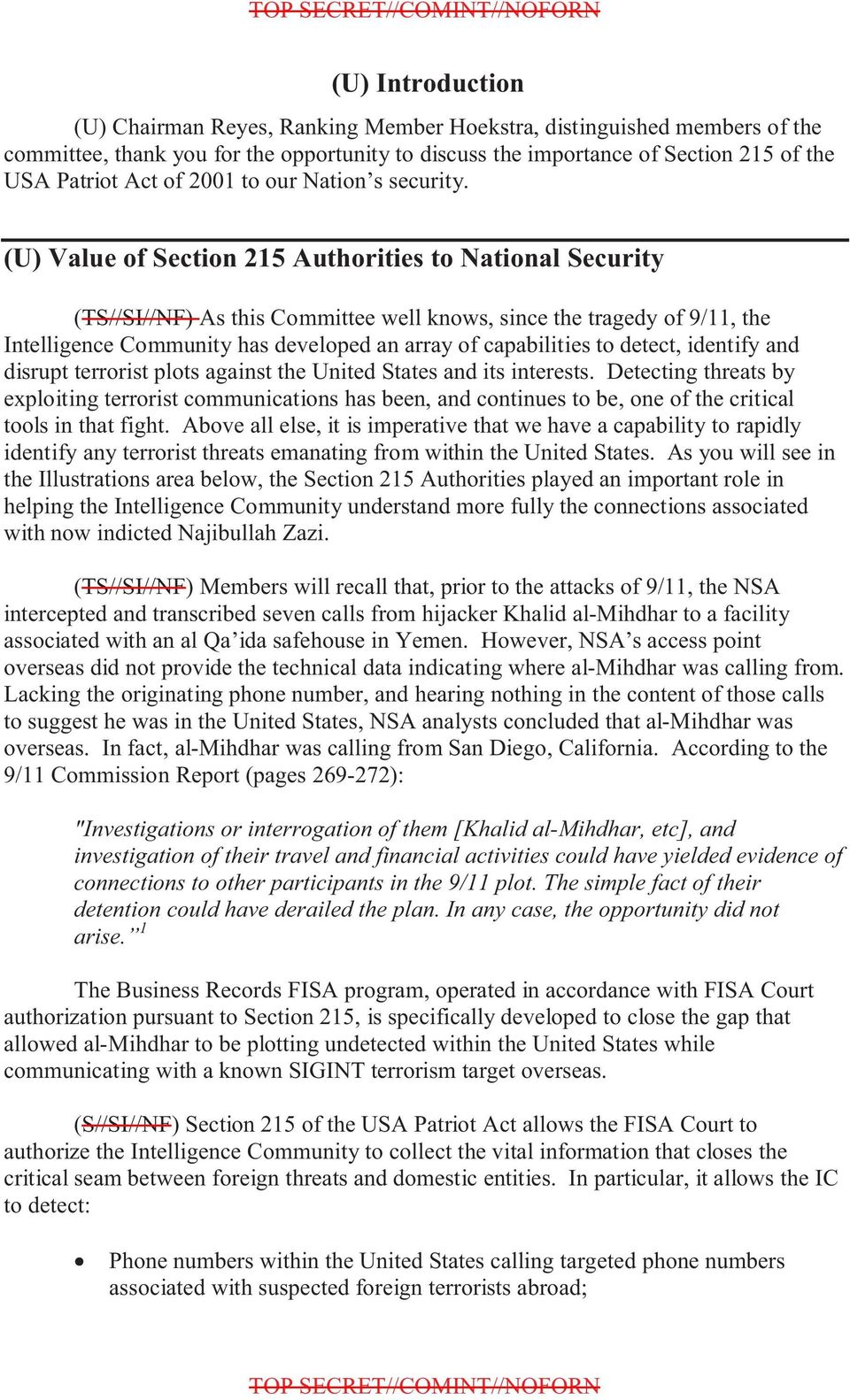 (U) Value of Section 215 Authorities to National Security (TS//SI//NF) As this Committee well knows, since the tragedy of 9/11, the Intelligence Community has developed an array of capabilities to