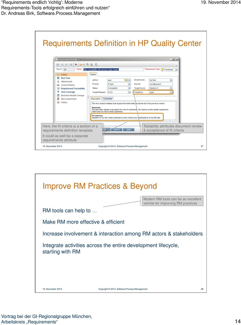 Management 27 Improve RM Practices & Beyond RM tools can help to Modern RM tools can be an excellent vehicle for improving RM practices Make RM more effective &