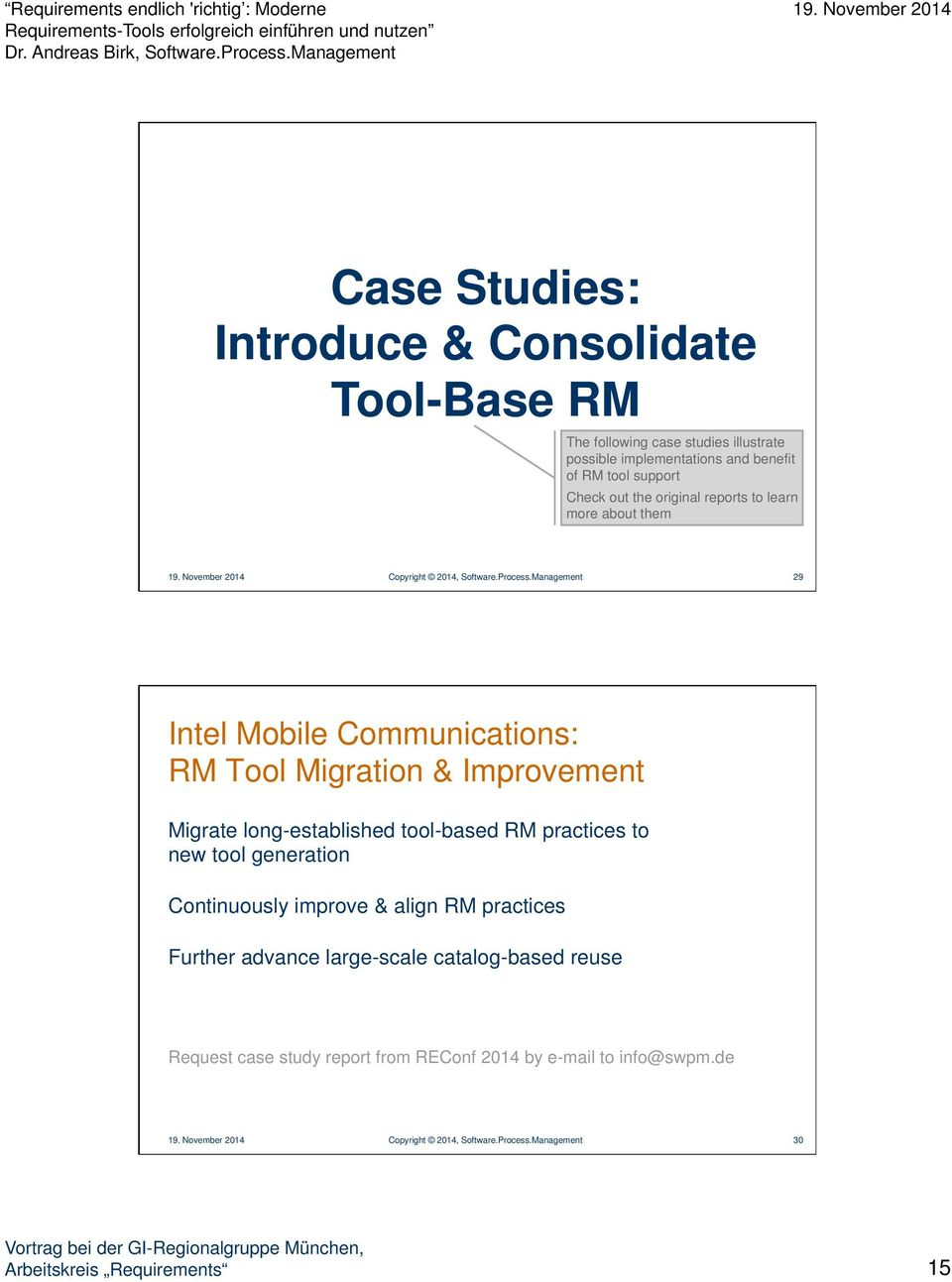 Management 29 Intel Mobile Communications: RM Tool Migration & Improvement Migrate long-established tool-based RM practices to new tool generation