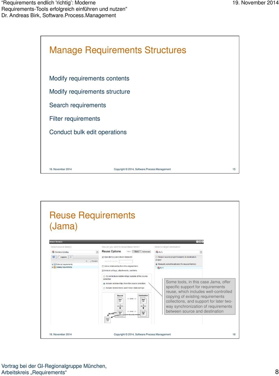 Management 15 Reuse Requirements (Jama) Some tools, in this case Jama, offer specific support for requirements reuse, which includes
