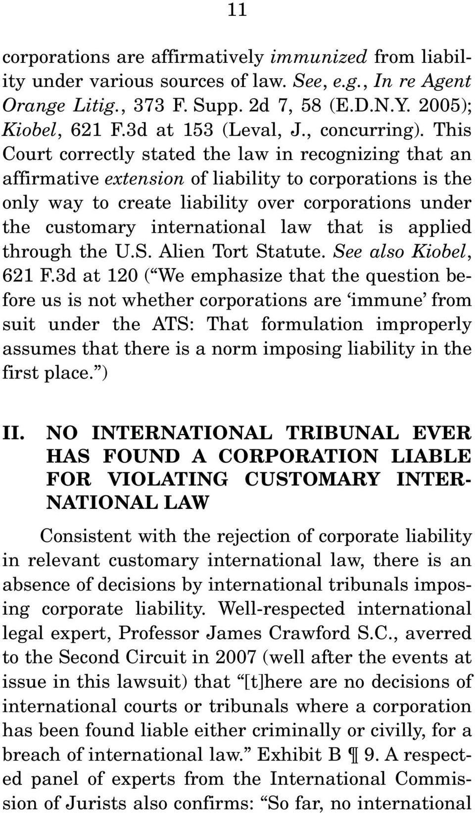 This Court correctly stated the law in recognizing that an affirmative extension of liability to corporations is the only way to create liability over corporations under the customary international