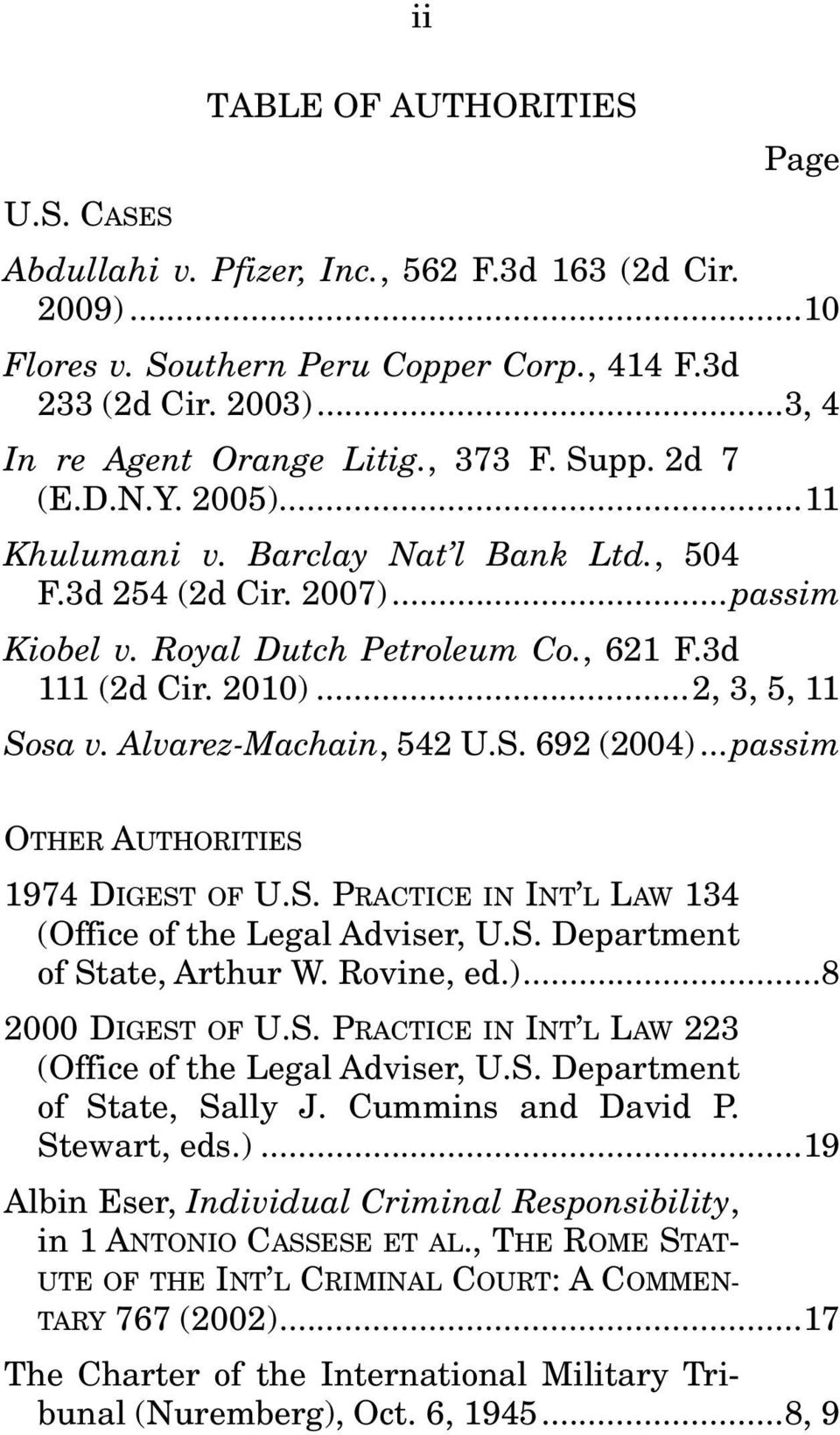 .. 2, 3, 5, 11 Sosa v. Alvarez-Machain, 542 U.S. 692 (2004)... passim OTHER AUTHORITIES 1974 DIGEST OF U.S. PRACTICE IN INT L LAW 134 (Office of the Legal Adviser, U.S. Department of State, Arthur W.